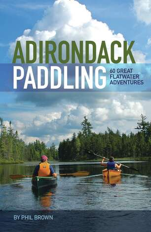 Adirondack Paddling: 60 Great Flatwater Adventures by Phil Brown