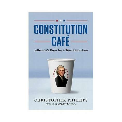 "Constitutional scholar Christopher Phillips' book ""Constitution Café"" grew out of hundreds of dialogues he has conducted across the country.  Photo: Courtesy"