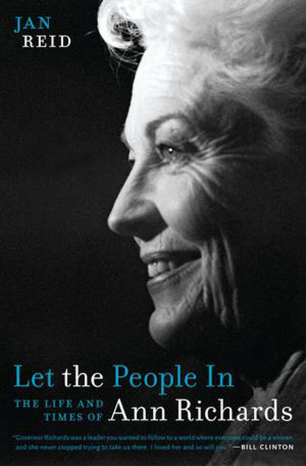 "Jan Reid reveals Ann Richards in all her complexity in a new biography from UT Press, ""Let the People In."""