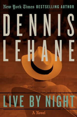 """Live by Night,"" the new novel by Dennis Lahane."