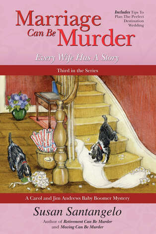 "Susan Santangelo's ""Marriage Can Be Murder"" is the third in her Carol and Jim Andrews Baby Boomer Mystery series. She will be a panel discussion on Saturday, Oct. 27, 2012, in Westport, Conn. For more information, visit breastcancersurvival.org. Photo: Contributed Photo"