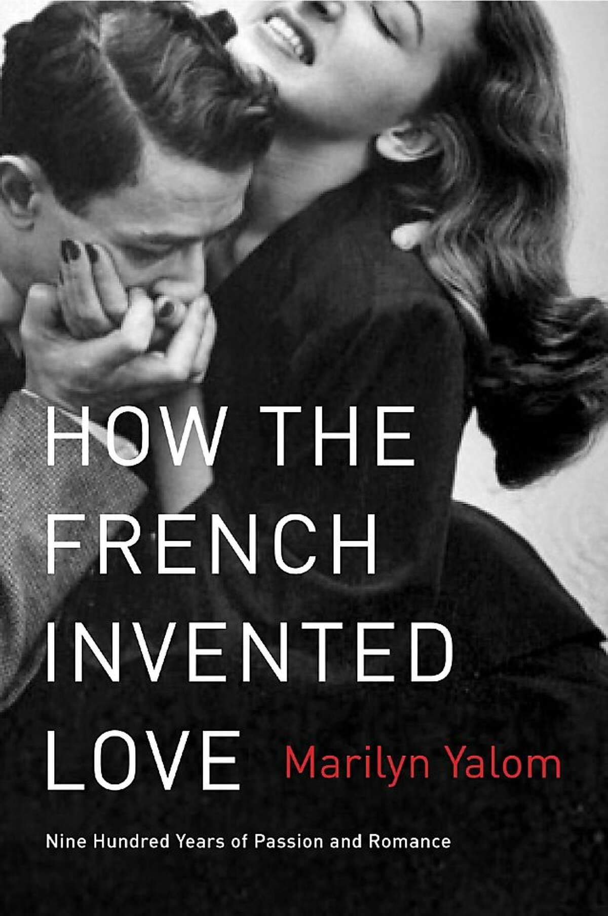 How the French Invented Love, by Marilyn Yalom