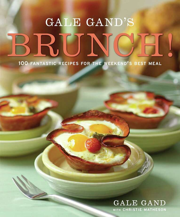 Gale Gand's Brunch! 100 Fantastic Recipes for the Weekend's Best Meal, by Gale Gand with Christie Matheson, Clarkson Potter, 208 pages, $27.50 Photo: Contributed Photo / Healthy Life