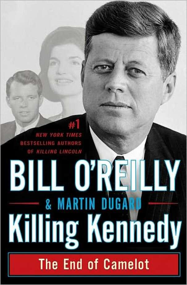 """""""Killing Kennedy"""" by Bill O' Reilly Photo: Xx"""