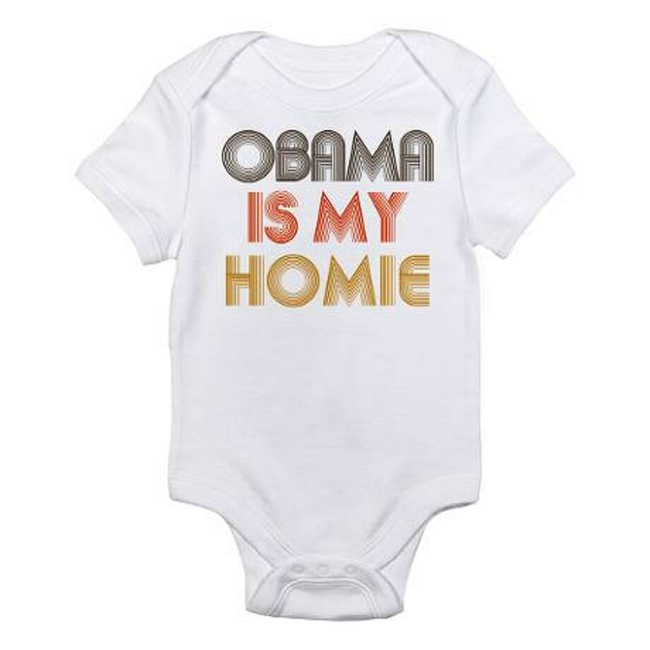 Obama is my homie, cafepress.com.