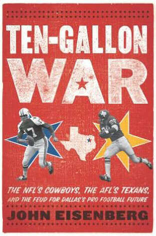 "John Eisenberg's intimate (under 300 pages) ""Ten-Gallon War"" is a must-read for rabid Texas football fans."