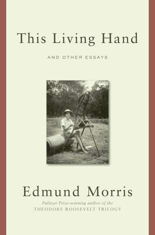 "World-renowned author and Kent resident Edmund Morris' new book, "" This Living Hand: And Other Essays,""  is a collection of pieces about literature and music, as well as various biographical subjects. Photo: Contributed Photo"