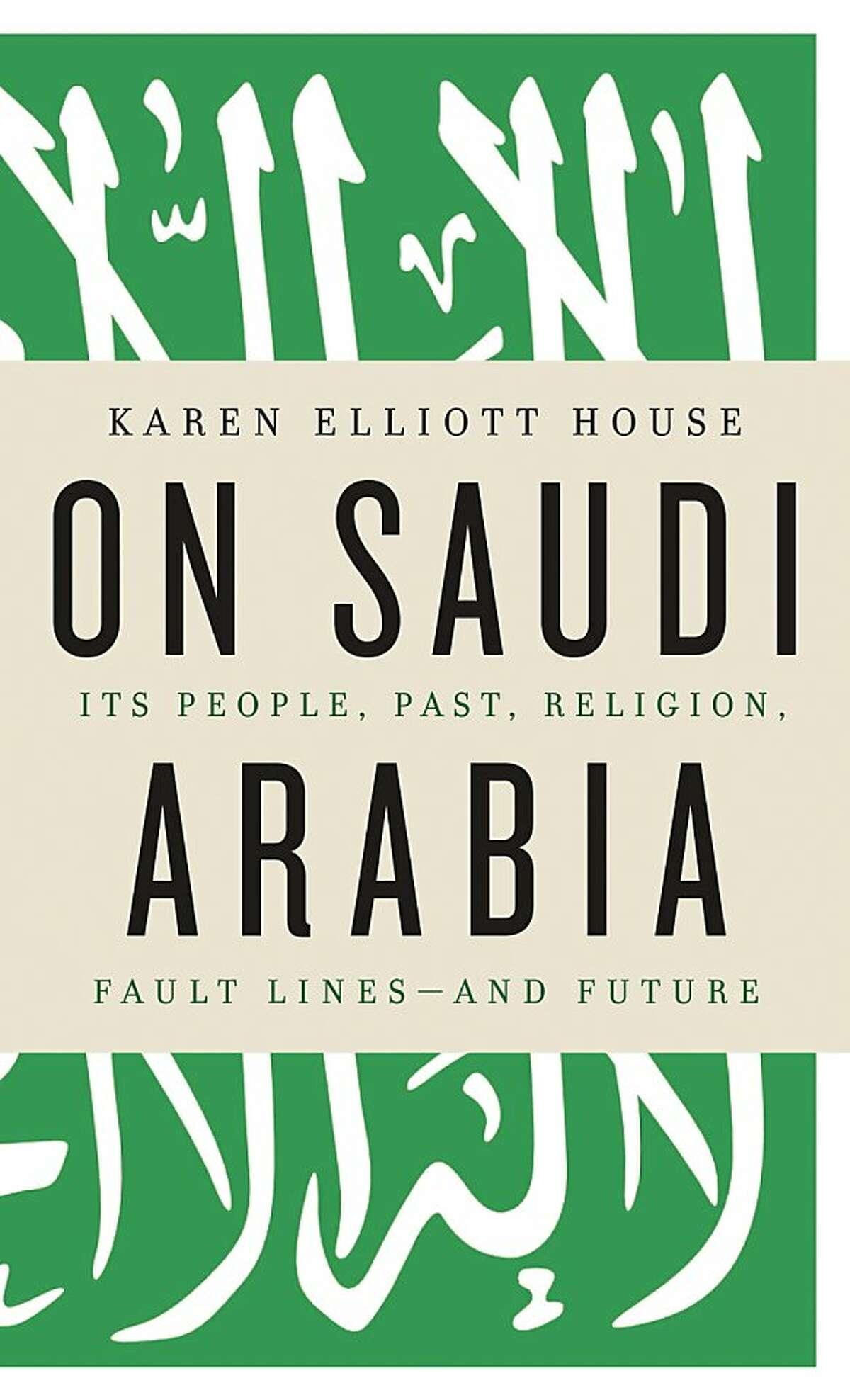 On Saudi Arabia, by Karen Elliott House
