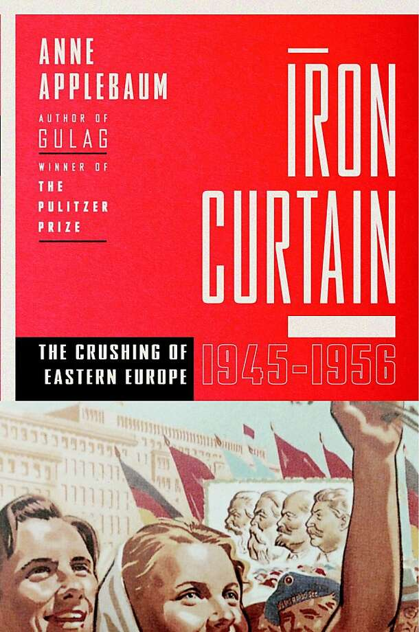 Iron Curtain, by Anne Applebaum Photo: Doubleday