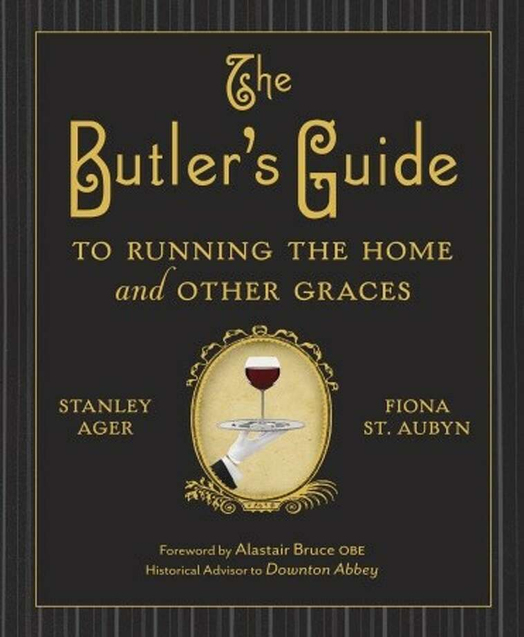 """The Butler's Guide to Running the Home and Other Graces"""