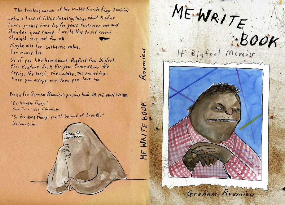 """""""Me Write Book, It Bigfoot Memoir"""" by Graham Roumieu is another example of how bigfoot is marketable to younger crowds. Photo: Plume / handout book scan"""