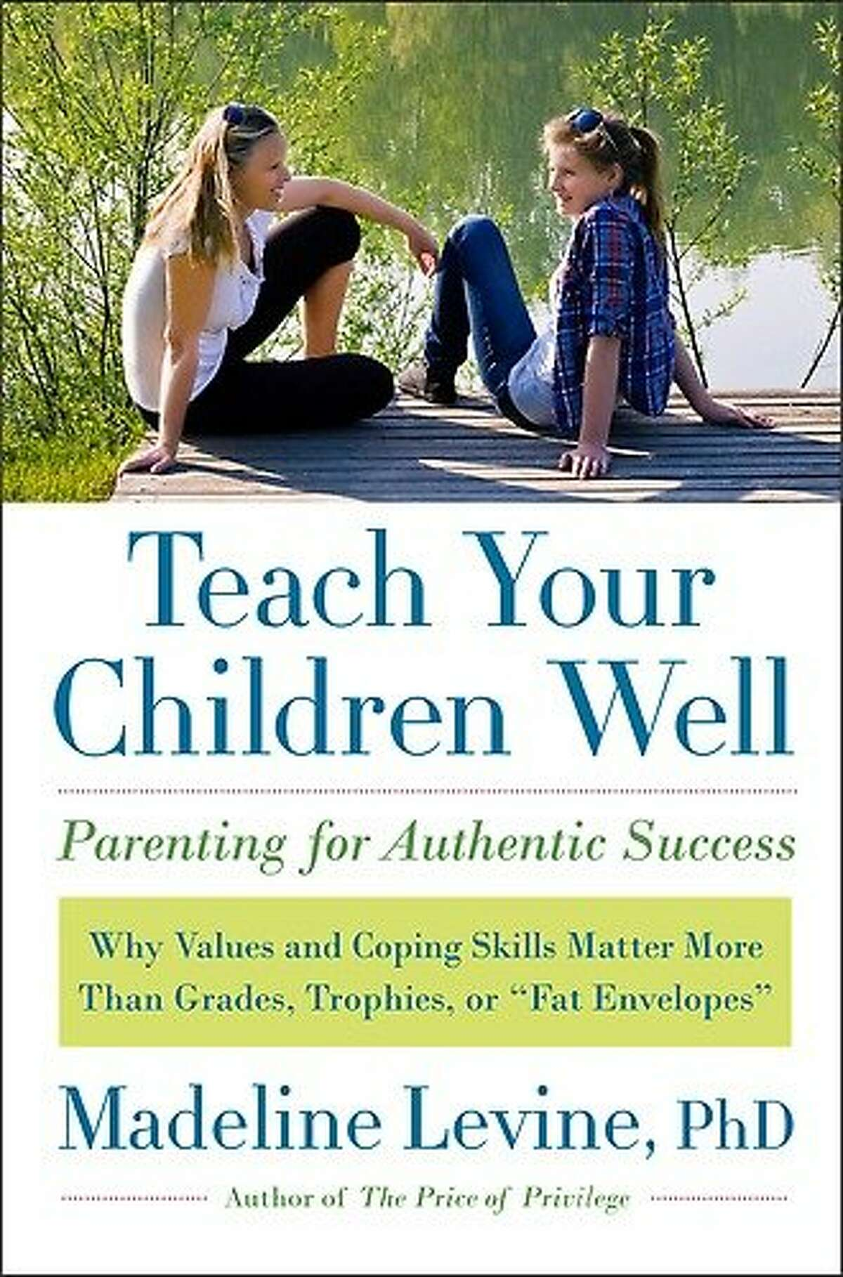 """""""Teach Your Children Well: Parenting for Authentic Success"""" by Madeline Levine"""