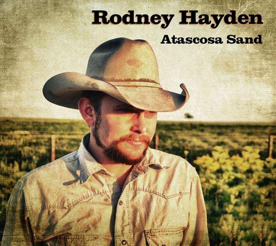 "Rodney Hayden got help from both George and Bubba Strait on his ""Atascosa Sand,"" release. Courtesy photo Photo: Courtesy Photo"