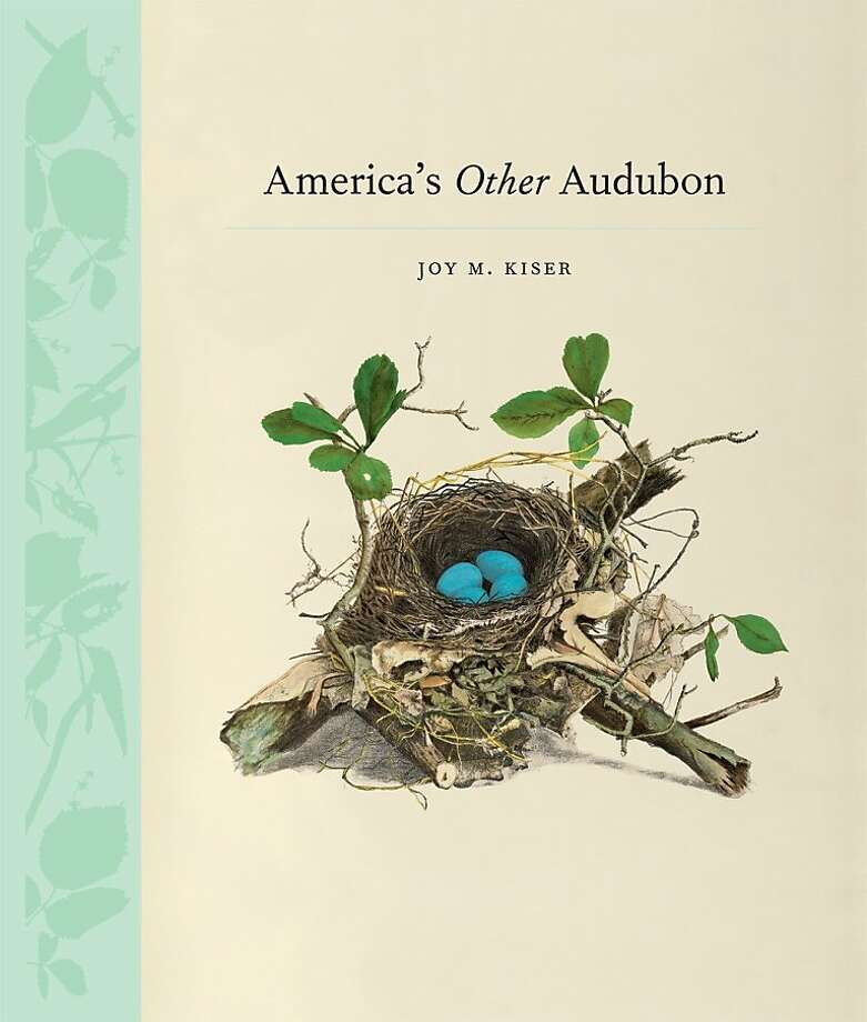 America's Other Audubon,  by Joy M. Kiser Photo: Princeton Architectural Press