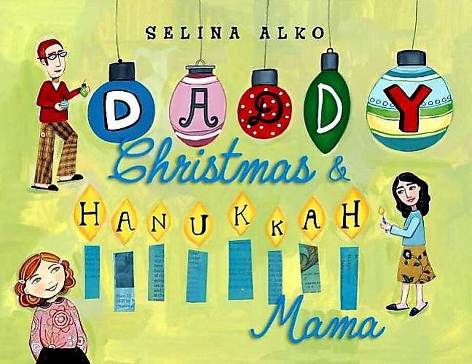 Daddy Christmas & Hanukkah Mama, by Selina Alko Photo: Knopf