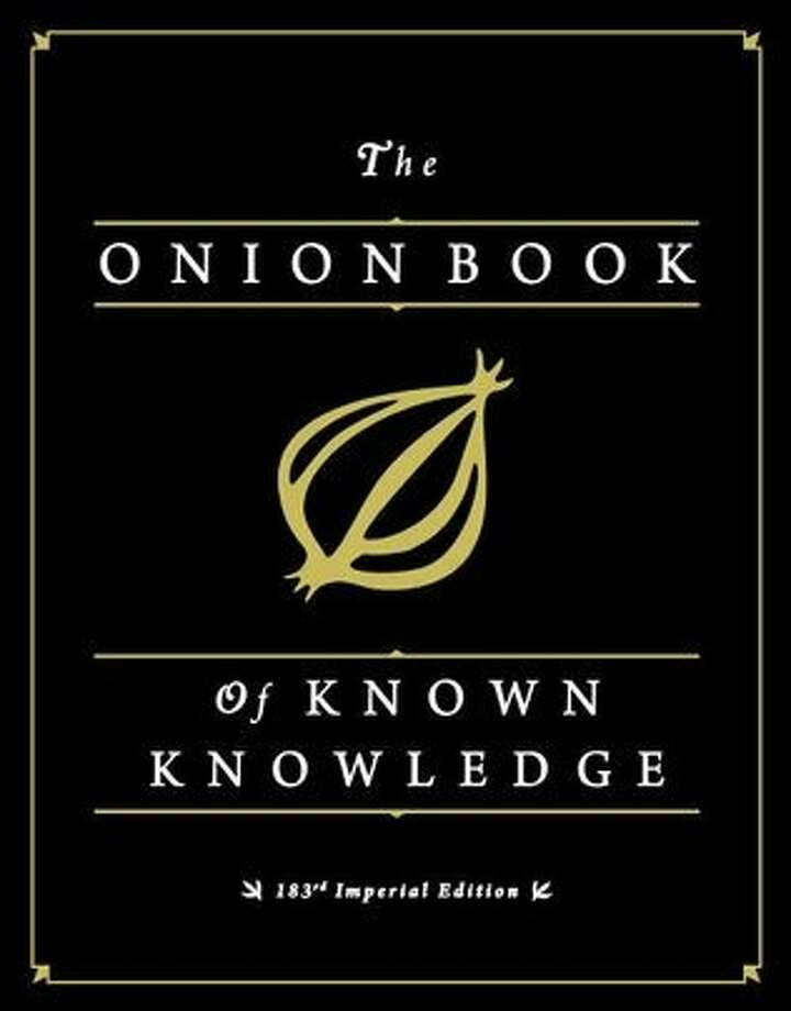The Onion Book of Known Knowledge: A Definitive Encyclopaedia Of Existing Information, by The Onion Photo: Little, Brown And Company