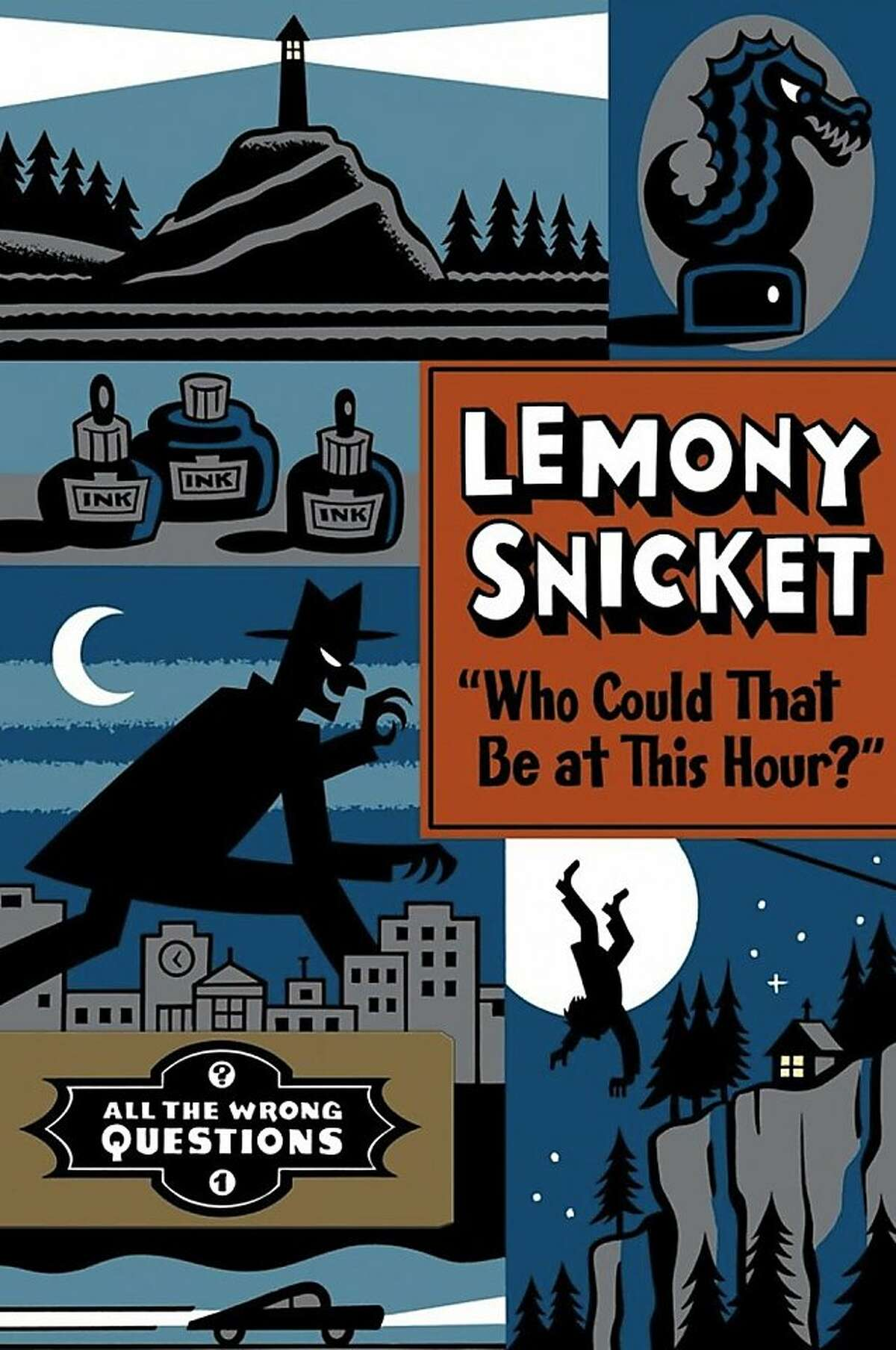 """""""Who Could That Be at This Hour?"""" All the Wrong Questions #1, by Lemony Snicket"""
