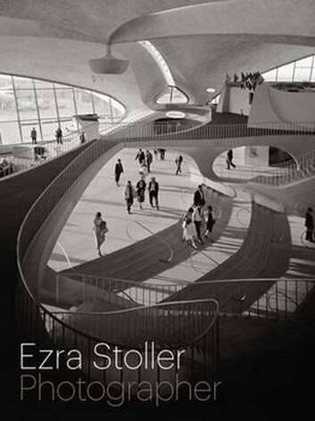 Ezra Stoller: Photographer, by Nina Rappaport and Erica Stoller Photo: Yale