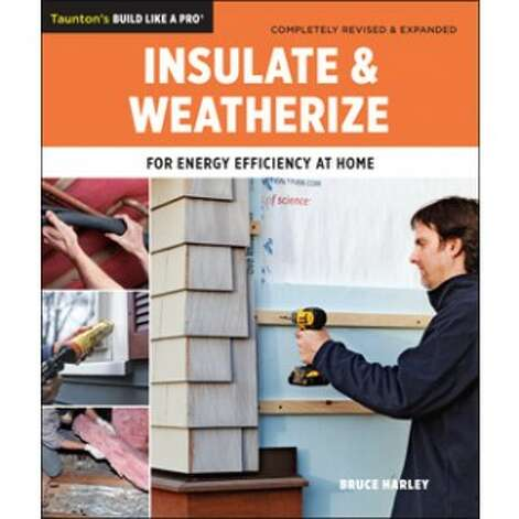 """Insulate & Weatherize"" by Bruce Harley"