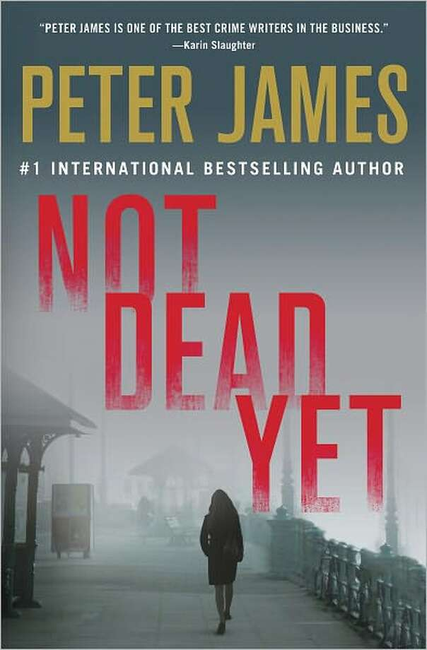 """Not Dead Yet"" by Peter James Photo: Xx"