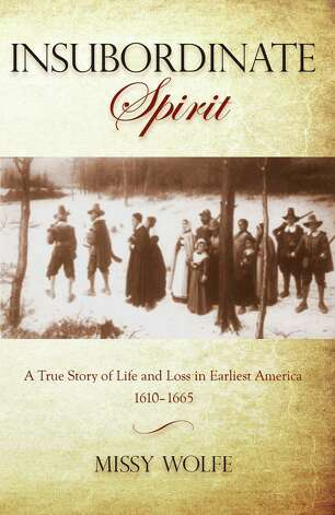 "Missy Wolfe of Greenwich, who works as an appraiser for Leigh Keno of ""Antriques Roadshow"" fame, is the author of a new book ""Insubordinate Spirit"" about 17th century life in Connecticut. Photo: Contributed Photo"