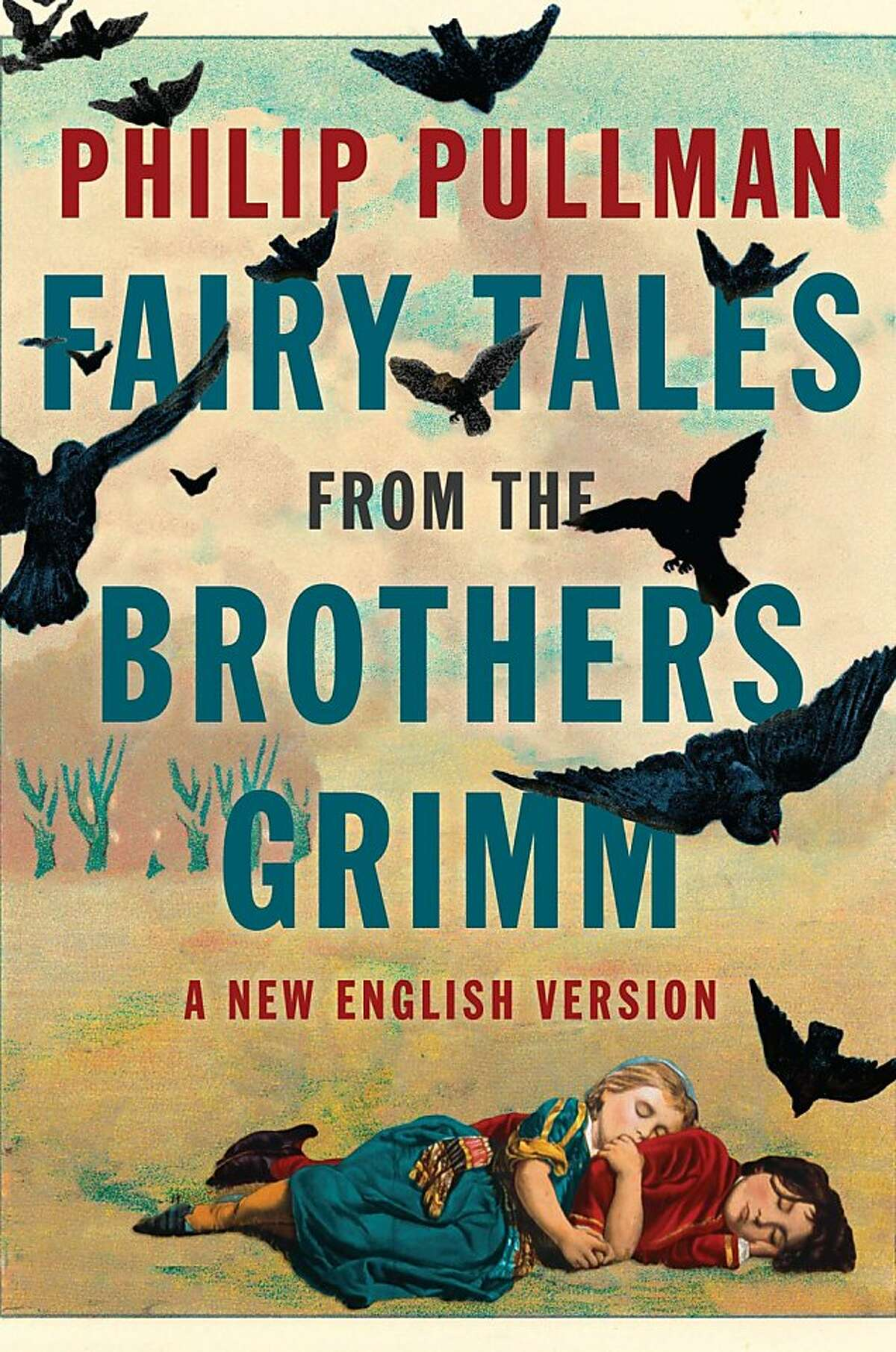 Fairy Tales From the Brothers Grimm, by Philip Pullman