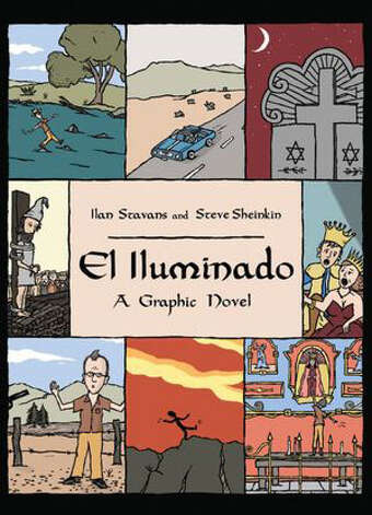 """El Iluminado: A Graphic Novel"" by Ilan Stavans and Steve Sheinkin"
