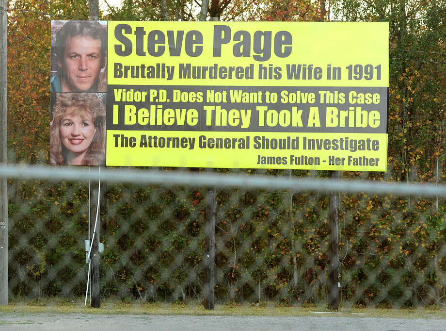 Drivers on Interstate 10 near Rose City have for years seen billboards that demand justice for Kathy Page. The latest version by her father, James Fulton, accuses Steve Page of murdering his wife, Kathy, in 1991. The sign also alleges the Vidor Police Department accepted bribes to cover it up -- a claim Vidor Police Chief Dave Shows denies.  Photo taken Monday, December 03, 2012 Guiseppe Barranco/The Enterprise Photo: Guiseppe Barranco, STAFF PHOTOGRAPHER / The Beaumont Enterprise