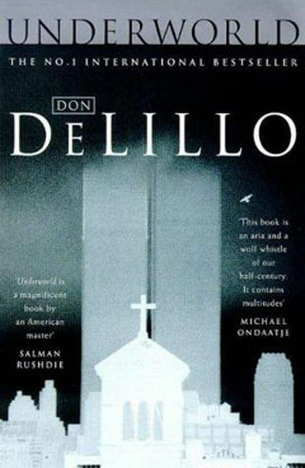 Underworld, by Don DeLillo: Because the first fifty pages rank, bar none, among the best pages ever written. Photo: Contributed
