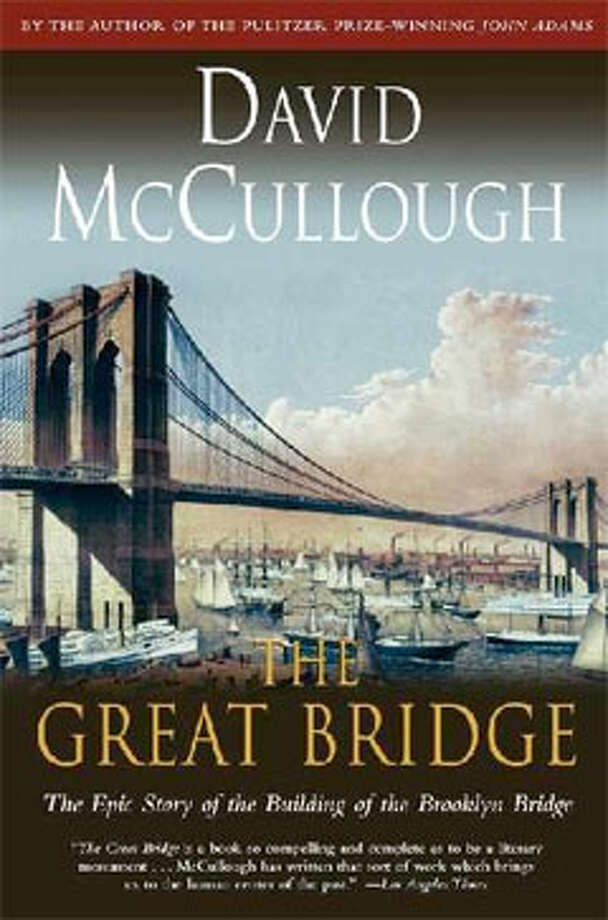 The Great Bridge, by David McCullough: There is only one bridge. Photo: Contributed