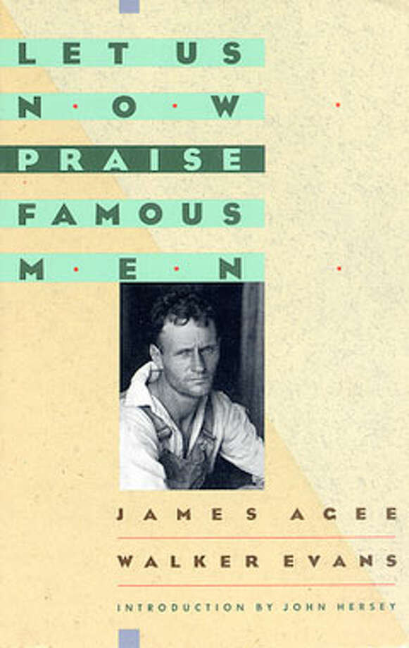 Let Us Now Praise Famous Men, by James Agee and Walker Evans: The only truly accomplished partnership in America letters. Photo: Contributed