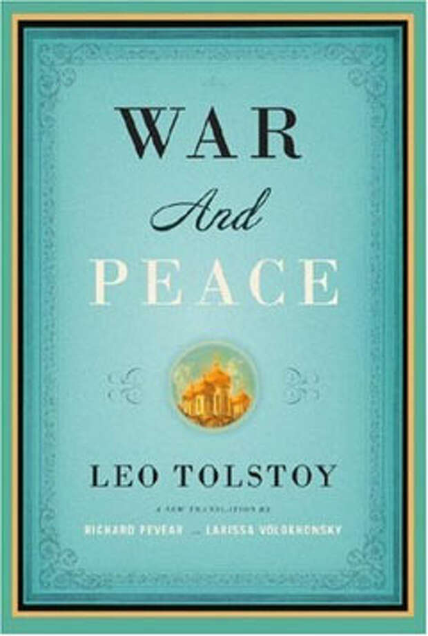 War and Peace, by Leo Tolstoy: Because what else is there? Photo: Contributed