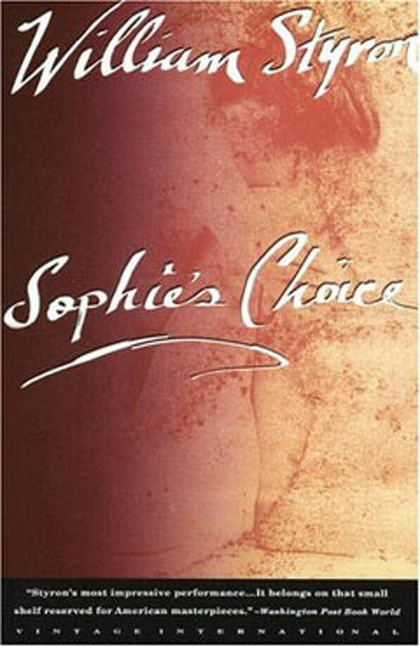 Sophie's Choice, by William Styron: It's not about Sophie or her choice. It's about Stingo. Photo: Contributed