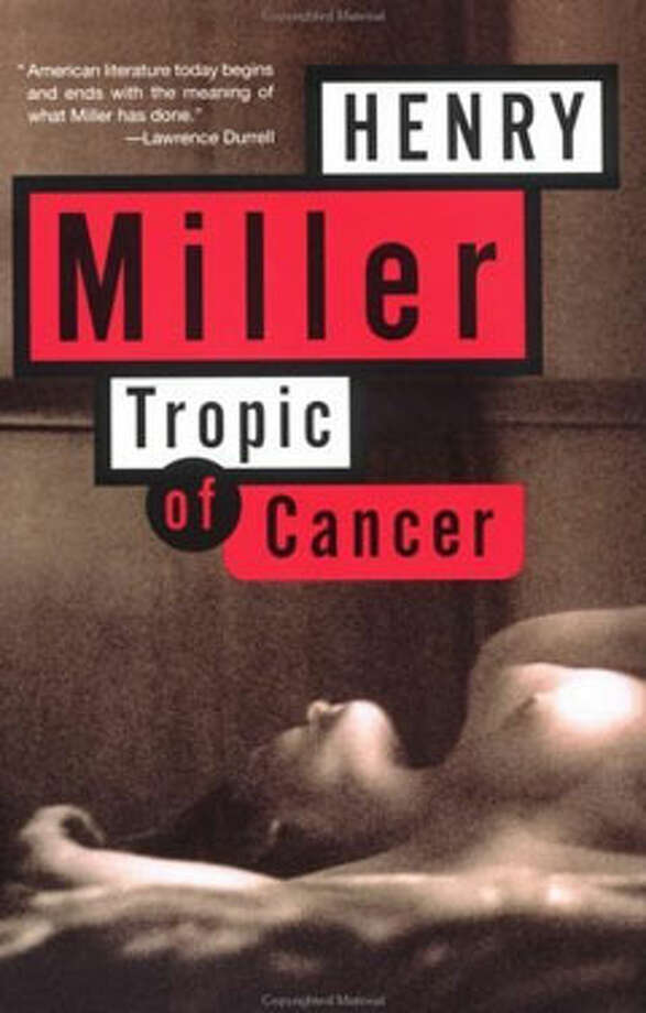Tropic of Cancer, by Henry Miller: Dirty, grotesque. Beautiful. Photo: Contributed