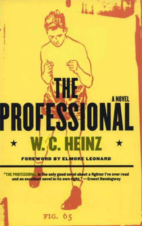 The Professional, by W.C. Heinz: It's about fighting, but it's also about watching and listening, and it's about patience, and honing, and craft, and sparseness, and beauty, and crushing, awful defeat. Photo: Contributed