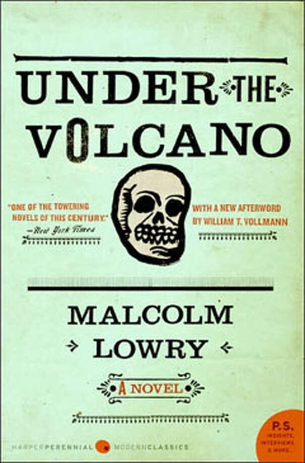 "Under the Volcano, by Malcolm Lowry: A terrifying riderless horse, mescaline, and this line: ""Somebody threw a dead dog after him down the ravine."" Photo: Contributed"