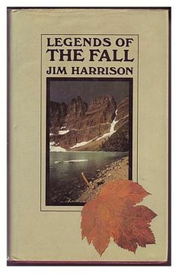 Legends of the Fall, by Jim Harrison: Because of revenge. Because Harrison is as masculine and raw and unrelenting as they come. Photo: Contributed
