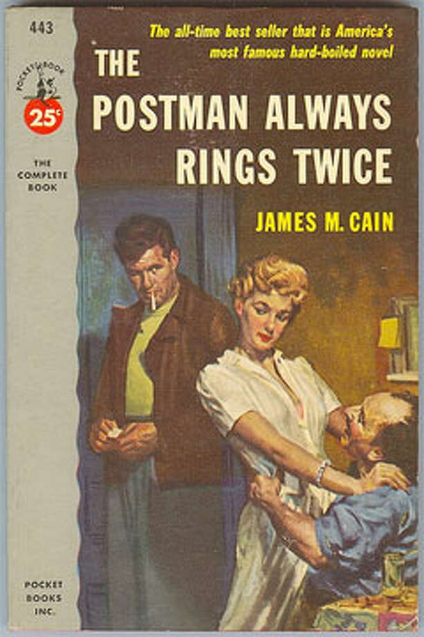 The Postman Always Rings Twice, by James M. Cain: Teaches men about women. Also, there's not a single postman in the book. Photo: Contributed