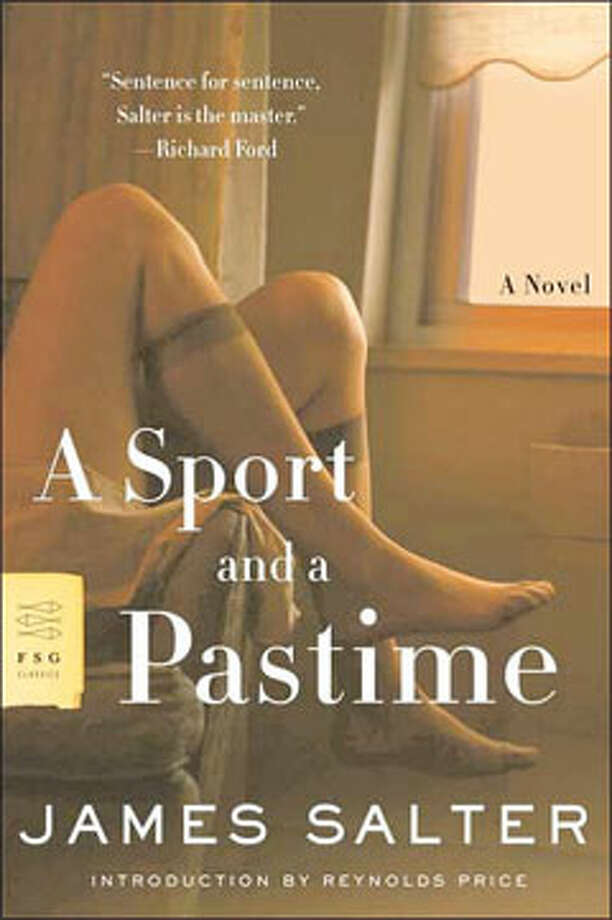 A Sport and a Pastime, by James Salter: Remember your college buddy's girlfriend, the one you were in love with? Because of her. Photo: Contributed
