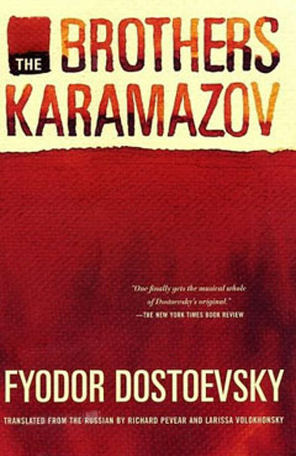 The Brothers Karamazov, by Fyodor Dostoevsky: Freud and Einstein both hailed it as a masterpiece, and Kurt Vonnegut claimed that everything you need to know in life is smashed down into this book. It still is.ad Photo: Contributed