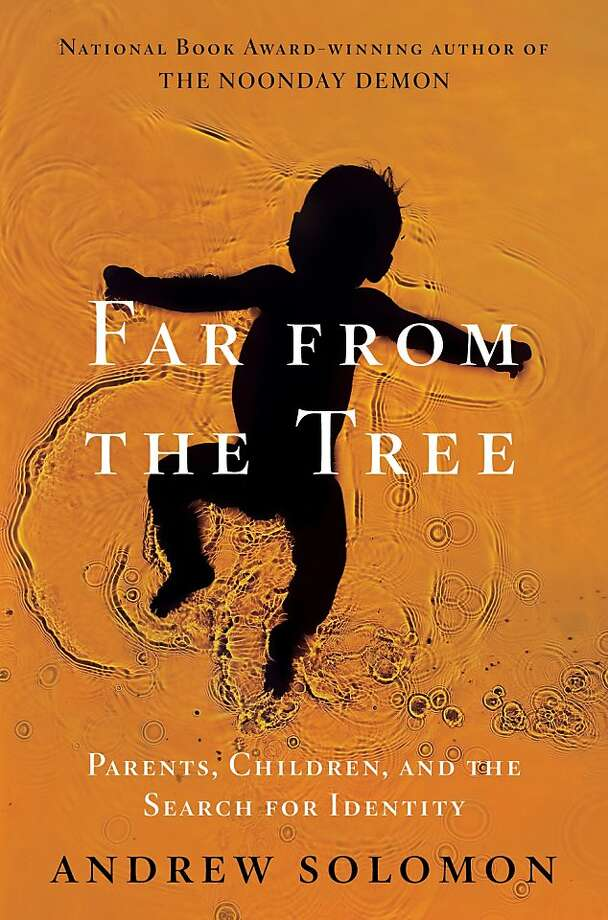 "This book cover image released by Scribner shows ""Far From the Tree: Parents, Children, and the Search for Identity,"" by Andrew Solomon. (AP Photo/Scribner) Photo: Associated Press"