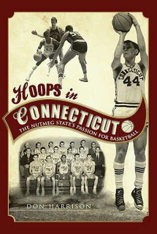 Don Harrison's Hoops in Connecticut book cover. Photo: Contributed Photo