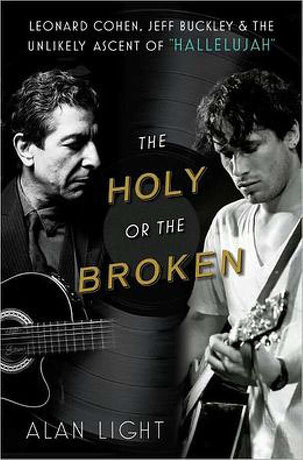 """The Holy or the Broken: Leonard Cohen, Jeff Buckley & the Unlikely Ascent of 'Hallelujah' "" by Alan Light"