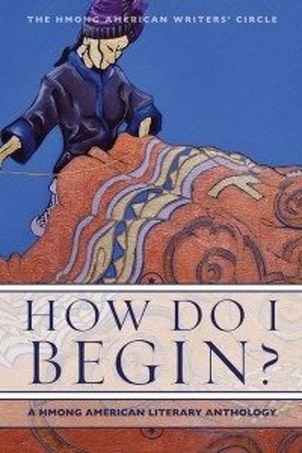 How Do I Begin, edited by the Hmong American Writers' Circle Photo: Heyday