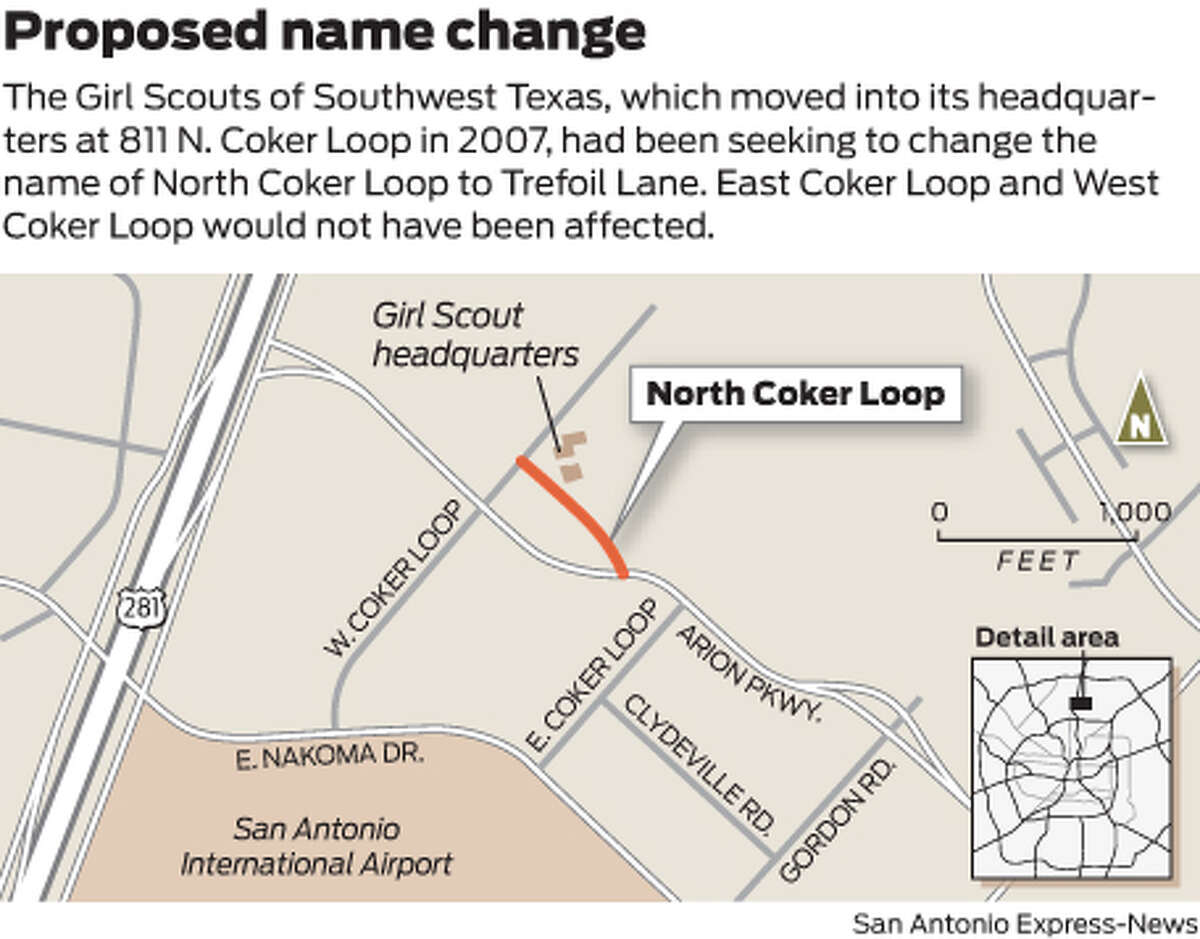 The Girl Scouts of Southwest Texas, which moved into its headquarters at 811 N. Coker Loop in 2007, is seeking to change the name of North Coker Loop to Trefoil Lane. East Coker Loop and West Coker Loop would not be affected.