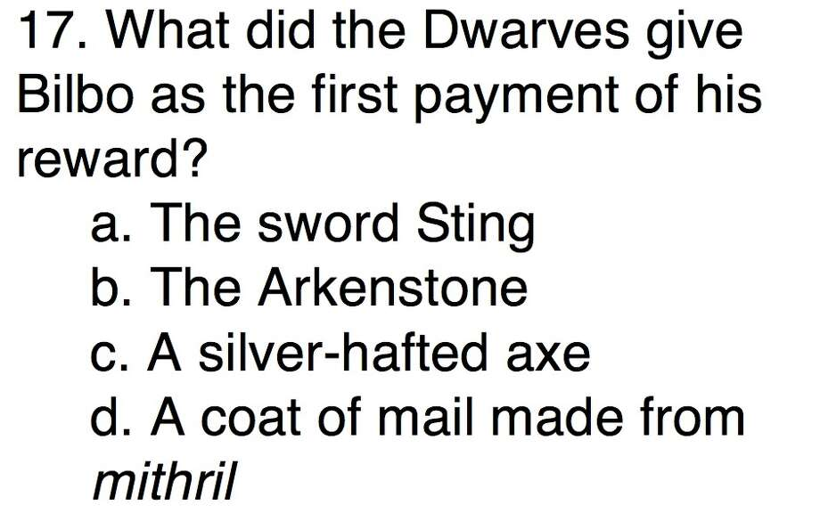 Question 17What did the Dwarves give Bilbo as the first payment of his reward?a. The sword Stingb. The Arkenstonec. A silver-hafted axed. A coat of mail made from mithril
