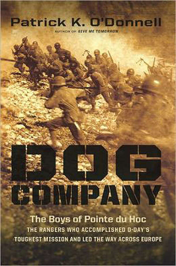 "The daring combat actions by ""boys"" from America's heartland come back to life in ""Dog Company: The Boys of Pointe du Hoc — The Rangers Who Accomplished D-Day's Toughest Mission and Led the Way across Europe"" by Patrick K. O'Donnell. O'Donnell is a recipient of the William E. Colby Award for Outstanding Military History."