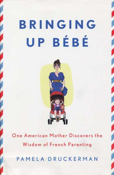 In the new parenting book Bringing Up Bébé that hit shelves early this year, author Pamela Drucker