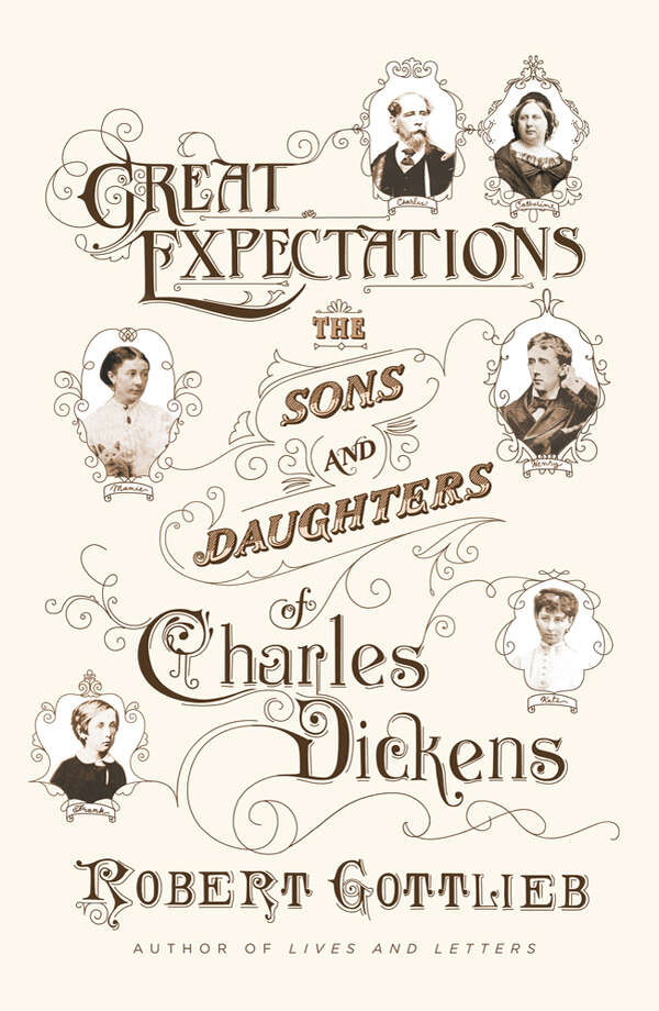 Great Expectations: The Sons and Daughters of Charles Dickens By Robert Gottlieb (Farrar, Straus and Giroux; 246 pages; $25) Photo: --