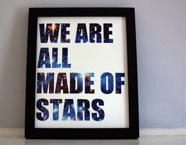 "This image taken on November 6, 2012 provided by Pillars of Creation shows a ""We Are All Made Of Stars"" framed print (www.etsy.com/shop/pillarsofcreation) in Portland, Oregon. (AP Photo/Pillars of Creation, Rachel Jacks) Photo: Rachel Jacks"
